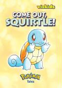 Come Out, Squirtle!