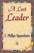 A Lost Leader - Oppenheim, E. Phillips