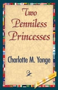 Two Penniless Princesses - Yonge, Charlotte M.