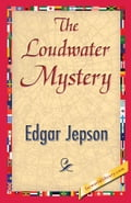 The Loudwater Mystery - Jepson, Edgar