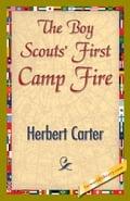 The Boy Scouts' First Camp Fire - Carter, Herbert