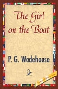 The Girl on the Boat - Wodehouse, P.G.