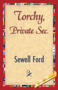 Torchy, Private Sec. - Ford, Sewell