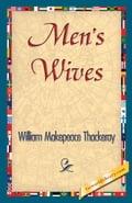 Men's Wives - Thackeray, William Makepeace