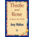 Thistle and Rose - Amy Walton