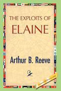 Reeve, Arthur B.: The Exploits of Elaine
