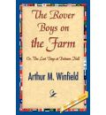 The Rover Boys on the Farm - Arthur M Winfield