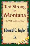 Ted Strong in Montana