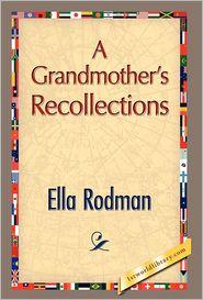 A Grandmother's Recollections - Ella Rodman