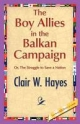 Boy Allies in the Balkan Campaign - Clair W Hayes