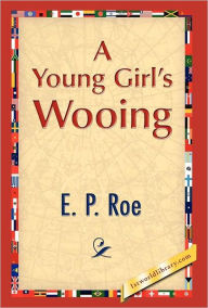 A Young Girl's Wooing - E.P Roe