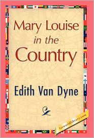 Mary Louise In The Country - Edith Van Dyne