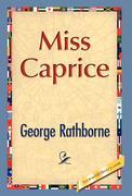 Rathborne, George: Miss Caprice