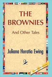 The Brownies and Other Tales - Ewing, Juliana H.