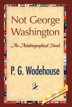 Not George Washington - Wodehouse, P. G.