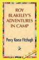 Roy Blakeley's Adventures in Camp - Percy Keese Fitzhugh