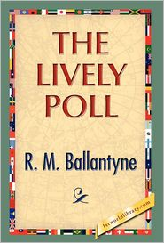 The Lively Poll - R.M. Ballantyne
