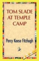 Tom Slade at Temple Camp - Percy Keese Fitzhugh