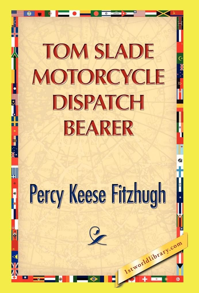 Tom Slade Motorcycle Dispatch Bearer als Buch von Percy K. Fitzhugh - Percy K. Fitzhugh