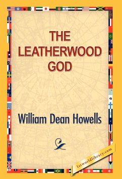The Leatherwood God - Howells, William Dean