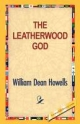 Leatherwood God - William Dean Howells