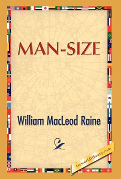 Man Size - Raine, William M.