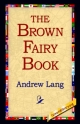 Brown Fairy Book - Andrew Lang;  1stWorld Library