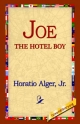 Joe the Hotel Boy - Horatio Alger  Jr;  1st World Library;  1stWorld Library