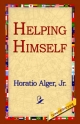 Helping Himself - Horatio Alger  Jr;  1st World Library;  1stWorld Library