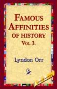 Famous Affinities of History, Vol 3