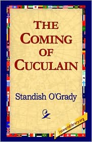 The Coming Of Cuculain - Standish O'Grady