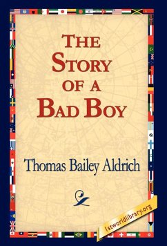 The Story of a Bad Boy - Aldrich, Thomas Bailey
