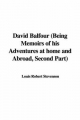 David Balfour (Being Memoirs of His Adventures at Home and Abroad, Second Part) - Robert Stevenson  Louis