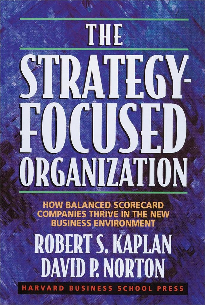 The Strategy-Focused Organization als eBook von Robert S. Kaplan, David P. Norton - Harvard Business Review Press