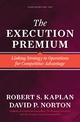 The Execution Premium - Robert S. Kaplan; David P. Norton