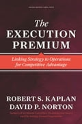 The Execution Premium - David P. Norton, Robert S. Kaplan