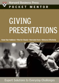 Giving Presentations: Expert Solutions to Everyday Challenges - Harvard Business Review