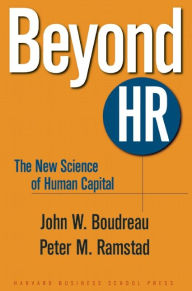Beyond HR: The New Science of Human Capital - John W. Boudreau