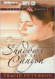 Shadows of the Canyon (Desert Roses Series #1) - Tracie Peterson, Read by Sandra Burr
