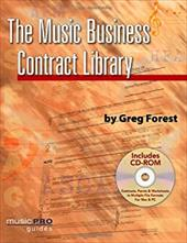 The Music Business Contract Library: Music Pro Guides - Forest, Greg