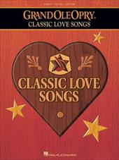 Grand Ole Opry: Classic Love Songs - Hal Leonard Publishing Corporation