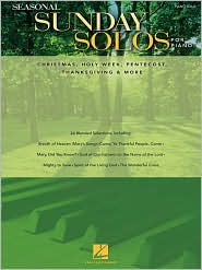 Seasonal Sunday Solos for Piano: Christmas, Holy Week, Pentecost, Thanksgiving and More - Hal Leonard Corp.