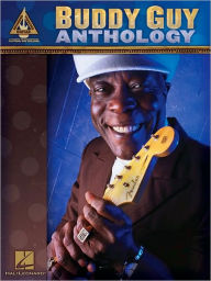Buddy Guy Anthology - Buddy Guy