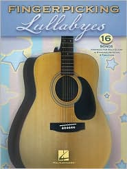 Fingerpicking Lullabyes: 16 Songs Arranged for Solo Guitar in Standard Notation and Tab