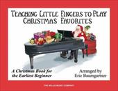 Teaching Little Fingers to Play Christmas Favorites: A Christmas Book for the Earliest Beginner - Baumgartner, Eric