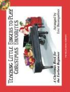 Teaching Little Fingers to Play Christmas Favorites - Book/CD Pack: A Christmas Book for the Earliest Beginner