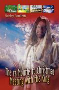 The 12 Months to Christmas Meeting with the King