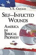 Self-Inflicted Wounds: America in Biblical Prophesy