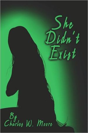 She Didn'T Exist - Charles W. Moore