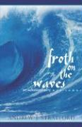 Froth on the Waves: An Autobiography
